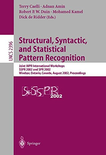 Structural, Syntactic, and Statistical Pattern Recognition: Joint IAPR International Workshops SSPR 2002 and SPR 2002, Windsor, Ontario, Canada, ... (Lecture Notes in Computer - Windsor Optical