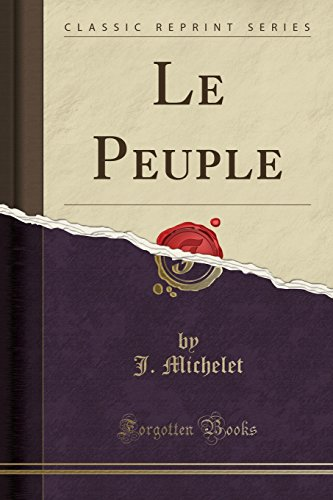 Le Peuple (Classic Reprint) (French Edition)