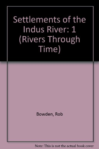 1: Settlements of the Indus River (Rivers Through Time) by Heinemann-Raintree