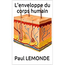 L'enveloppe du corps humain (French Edition)