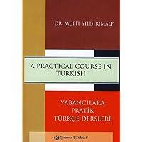 A Practical Course in Turkish: Yabancılara Pratik Türkçe Dersleri