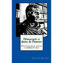 Démocratie et droits de l'homme: distinguer pour comprendre (French Edition)