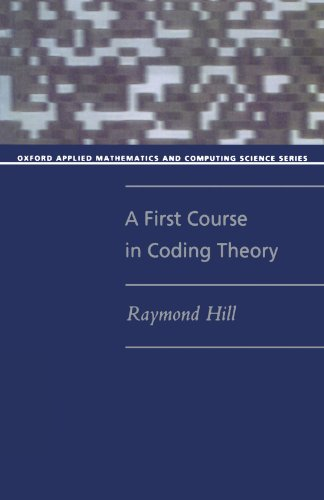 A First Course in Coding Theory (Oxford Applied Mathematics and Computing Science Series) by Clarendon Press