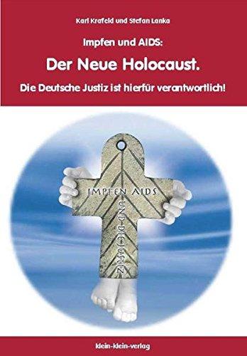 Impfen und AIDS: Der Neue Holocaust. Die Deutsche Justiz ist hierfür verantwortlich!