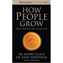 How People Grow: What the Bible Reveals about Personal Growth by Dr. Henry Cloud (2002-11-01)