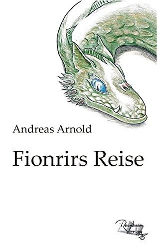 Fionrirs Reise Taschenbuch – Illustriert, 13. Februar 2017 Andreas Arnold Norman Heiskel Reimheim-Verlag 3945532108
