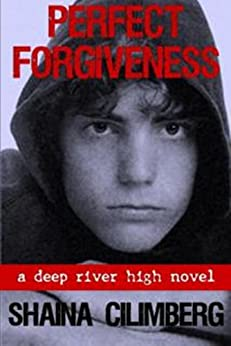 Perfect Forgiveness (Deep River High: Book Two 2) by [Cilimberg, Shaina]