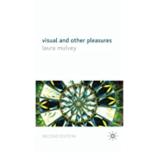Visual and Other Pleasures (Language, Discourse, Society)
