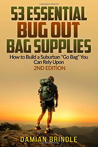 53 Essential Bug Out Bag Supplies: How to Build a