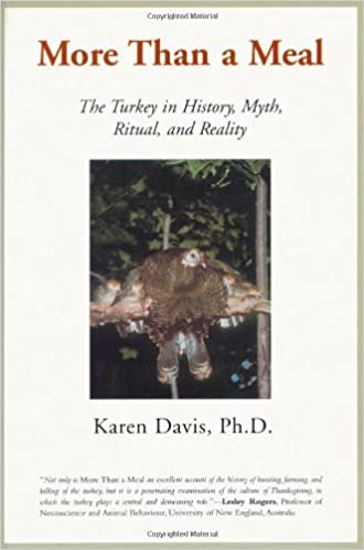 Book More Than a Meal: The Turkey in History, Myth, Ritual, and Reality by Karen Davis (2001-11-01)