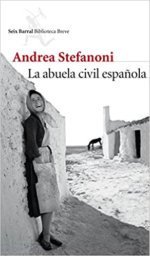 La abuela civil española (Biblioteca Breve): Amazon.es: Stefanoni, Andrea: Libros