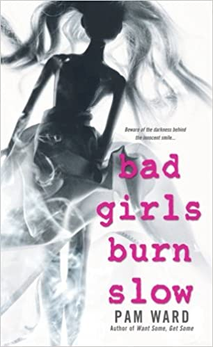 Bad Girls Burn Slow by Ward (2008-09-18): Amazon.com: Books