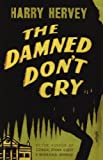 img - for The Damned Don't Cry book / textbook / text book