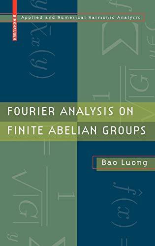 Fourier Analysis on Finite Abelian Groups (Applied and Numerical Harmonic Analysis)