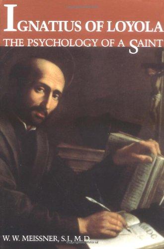 Ignatius of Loyola: The Psychology of a Saint