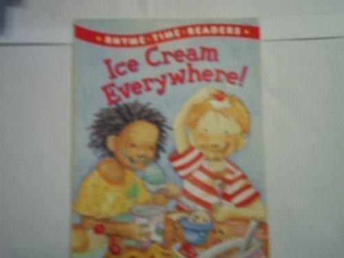 Read Online Ice Cream Everywhere (Rhyme Time Readers) PDF