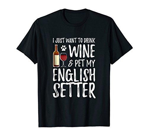 Wine and English Setter T-Shirt for English Setter Dog Mom