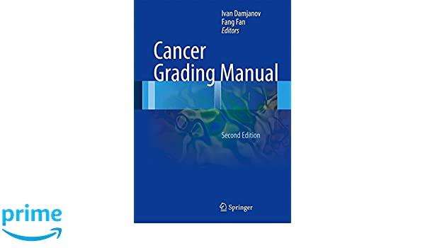 Cancer grading manual | ivan damjanov | springer.