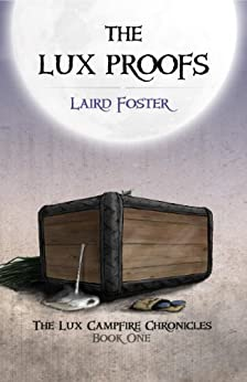 The Lux Proofs (The Lux Campfire Chronicles) by [Foster, Laird]