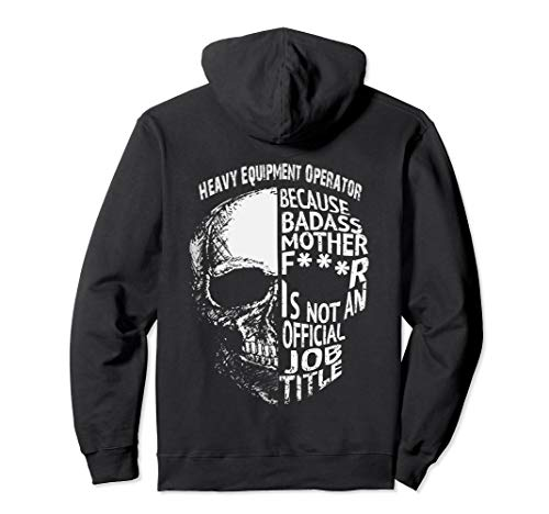 Heavy Equipment Operator Is Not An Official Job Title Hoodie