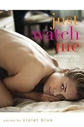 Just Watch Me: Erotica for Women