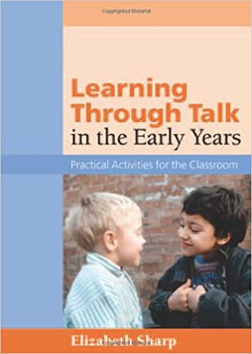 Learning Through Talk in the Early Years: Practical Activities for
