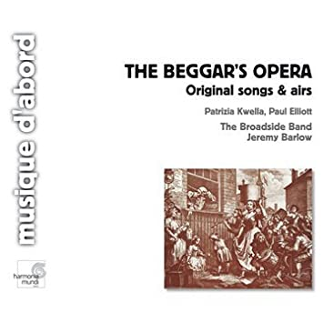 Beggars Opera Original Songs Airs Barlow Kwella Elliot By Henry Purcell Composer John Gay Composer 2003 06 09 Music