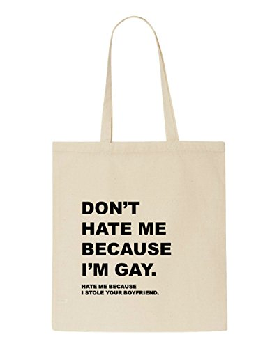 Don't Your Bag Because Shopper I Gay Hate Tote I'm Stole Boyfriend Cheeky Beige Me rB1rqa