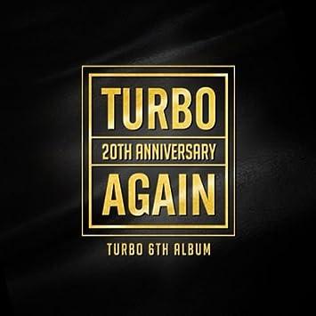 TURBO 20th Anniversary 6Th Album AGAIN K-POP Sealed Kim Jong-Kook Kim Jung-nam Mikey: TURBO: Amazon.es: Música