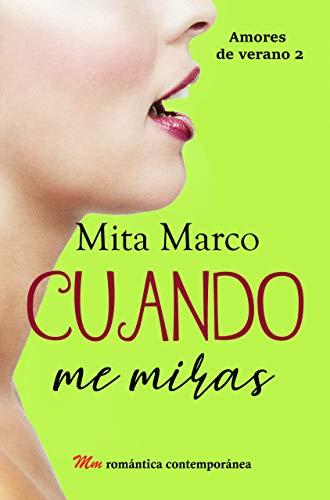 Cuando me miras (Amores de verano nº 2) (Spanish Edition)