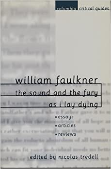 com william faulkner the sound and the fury and as i lay  william faulkner the sound and the fury and as i lay dying