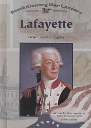 Read Online Lafayette: French Freedom Fighter (Revolutionary War Leaders) pdf epub