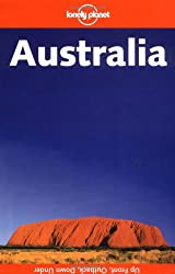 Lonely Planet: Australia. Up Front, Outback, Down Under.