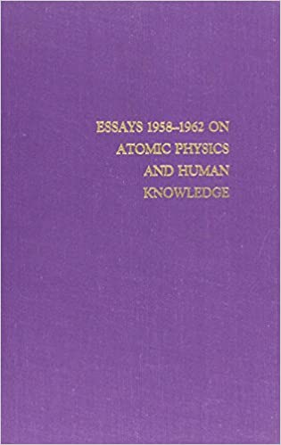 Read online Essays 1958-1962 on Atomic Physics and Human Knowledge  (Philosophical Writings of Niels Bohr) PDF, azw (Kindle), ePub, doc, mobi