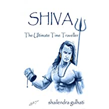 SHIVA, The Ultimate Time Traveller