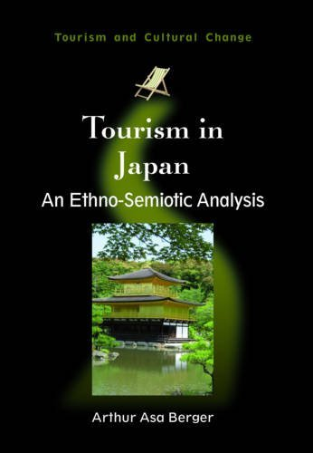Tourism in Japan: An Ethno-Semiotic Analysis (Tourism and Cultural Change)