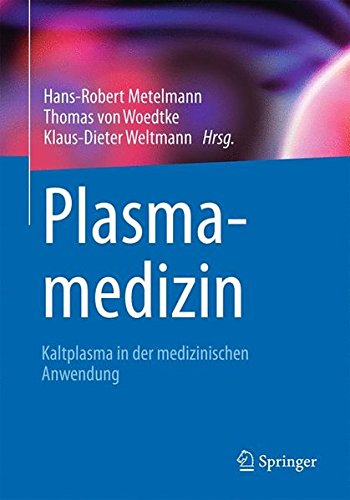 Plasmamedizin: Kaltplasma in der medizinischen Anwendung