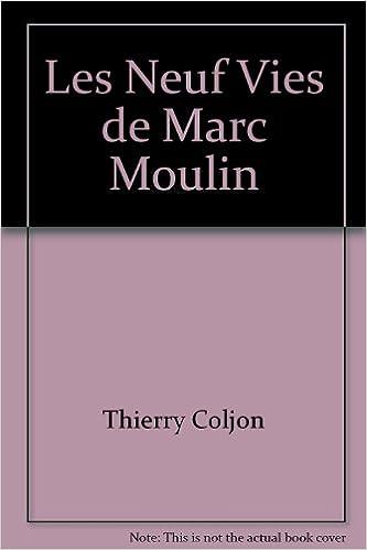 Livre audio en anglais téléchargement gratuit Les Neuf Vies de Marc Moulin in French PDF ePub iBook