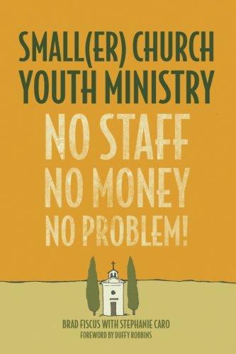 Smaller Church Youth Ministry: No Staff, No Money, - Church Money