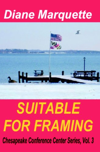 Suitable for Framing: Chesapeake Conference Center Series, Vol 3 ebook