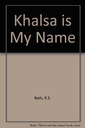 Khalsa is My Name