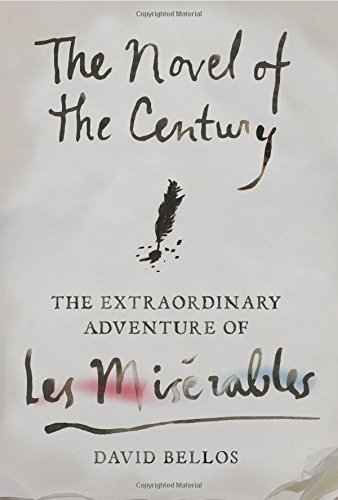 Download The Novel of the Century: The Extraordinary Adventure of Les Misérables ebook