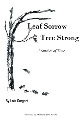 Image result for LEAF SORROW, TREE STRONG lois sargent