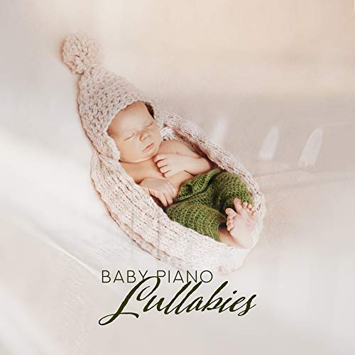 Baby Piano Lullabies: Collection of The Best Lullabies for Baby with Nature Sounds, Soothing Baby Piano Music Created to Sleep and Relaxation