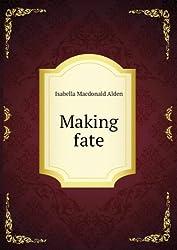 Making fate
