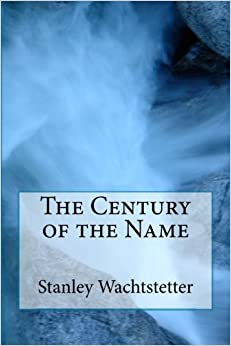 The Century of the Name