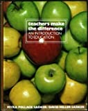 Teachers Make the Difference : An Introduction to Education, Sadker, Myra P. and Sadker, David M., 0060456957