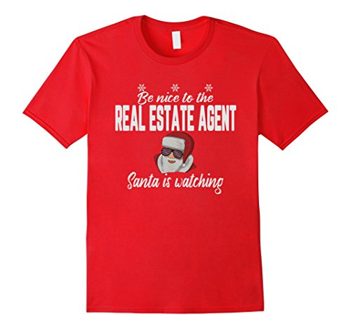 Mens Be Nice To The Real Estate Agent Santa Is Watching T-Shirt 2XL Red - Estate Santa