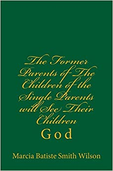 Book The Former Parents of The Children of the Single Parents will See Their Children: God