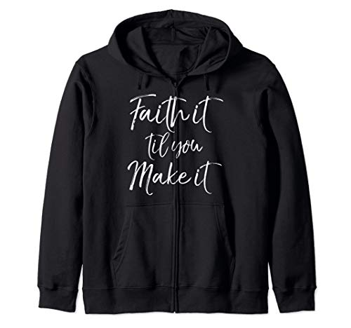 Funny Christian Pun Quote for Women Faith it Til You Make it Zip Hoodie